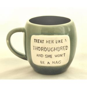 Glazed Pottery Mug with Humorous Phrase - Treat Her Like a Thoroughbred