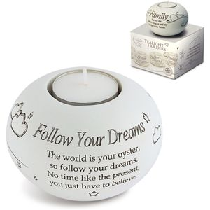 Said with Sentiment Candle Holder: Follow Your Dreams
