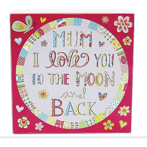 Wall Art Sentiment Plaque - Mum I Love You To The Moon & Back