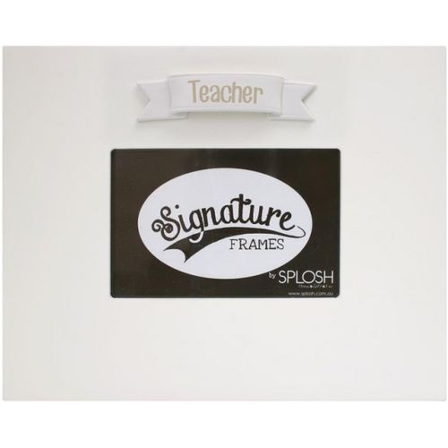 Signature Frame - Teacher