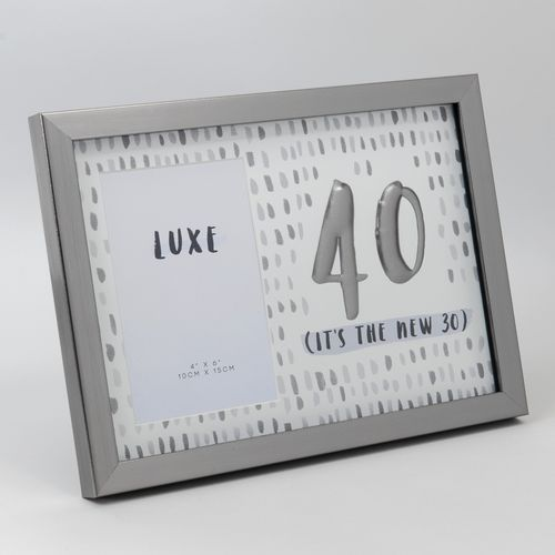 """Luxe Male Birthday Gunmetal Photo Frame 4"""" x 6""""- 40 (It`s the new 30)"""